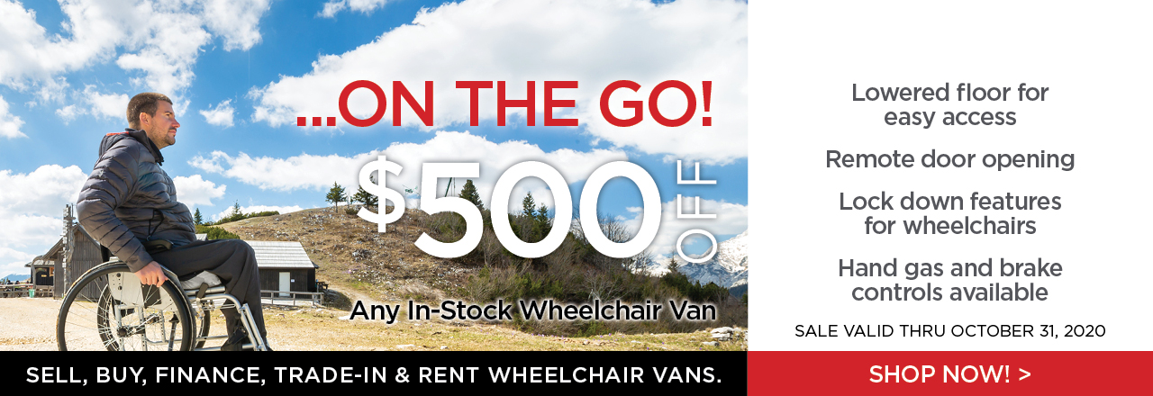 Get $500 OFF any in-stock wheelchair van at Kohll's Rx through October 31, 2020!